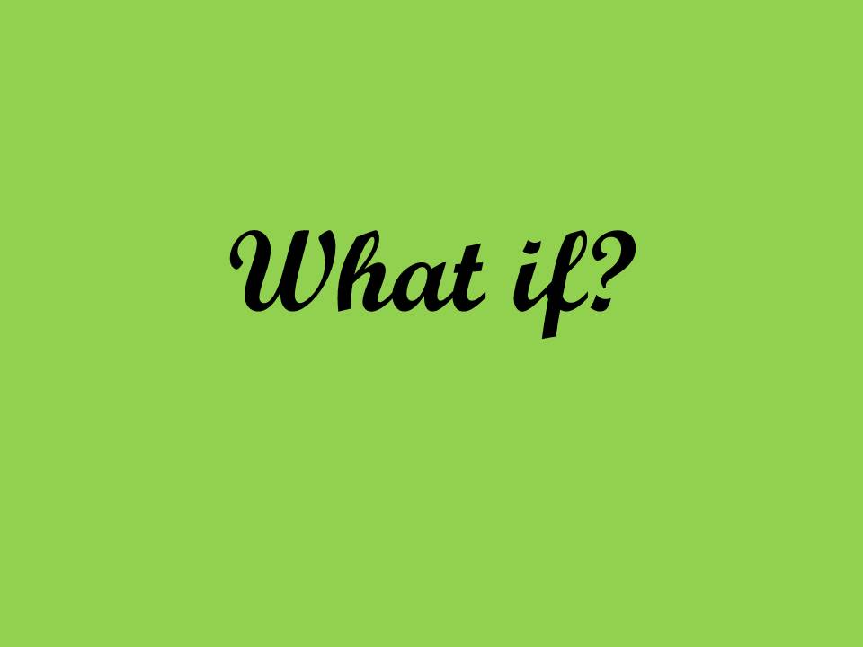 What if? – Two words to unlock inspiration – The Fictorians