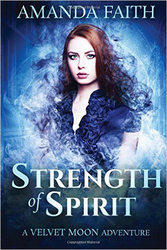 Strength of Spirit_Amanda Faith